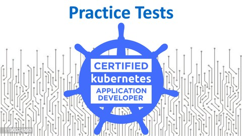 [New] Certified Kubernetes Application Developer (CKAD) Exam