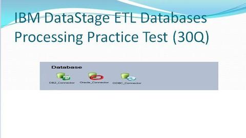 IBM Datastage ETL Database Processing Practice Test (30Q)