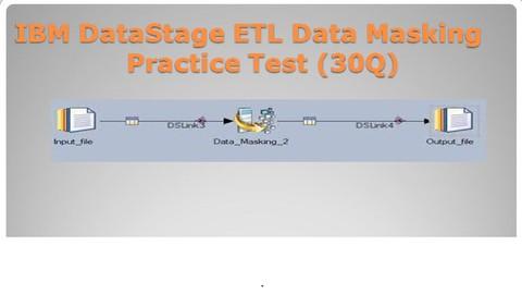 IBM DataStage ETL Data Masking Practice Test (30Q)