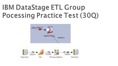 IBM DataStage ETL Group Processing Practice Test (30Q)