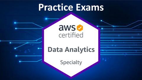[New] 2021 AWS Data Analytics Specialty Practice Exams