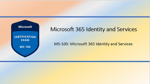 MS-100 | Microsoft 365 Identity and Services Practice Tests