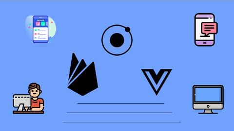 IONIC ve VUE 3 ile Mobil Uygulama Geliştirme Kursu [2021]