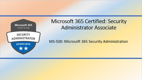 MS-500 Microsoft 365 Security Administration Practice Test