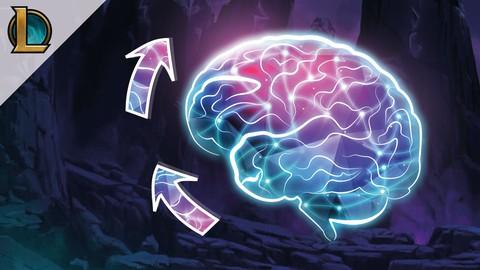 League Of Legends Course - Reprogram Your Brain To Succeed