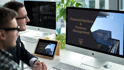 Financial Markets and Treasury Management (Full Course)