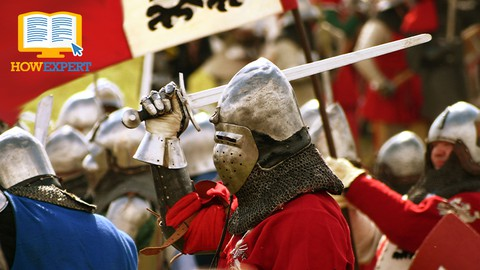 HowExpert Guide to Medieval Reenactment