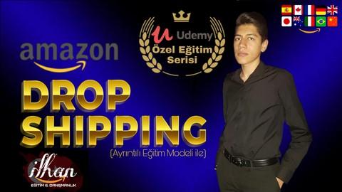 Amazon Drop Shipping Eğitimi (Ayrıntılı)