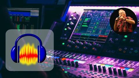 Audacity Audio Masterclass: Sound Like A Pro With Audacity