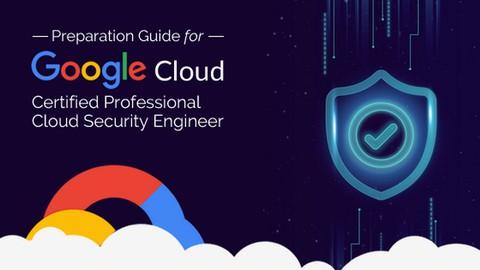 Google Professional Cloud Security Engineer Exam