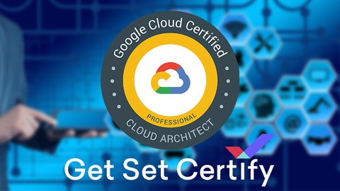 Google Certified Professional Cloud Architect Practice Tests