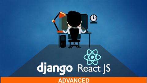 React & Django Full Stack: Advanced