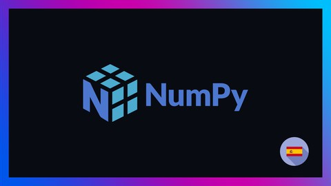 Curso completo de NumPy con aplicaciones 2021 - Español