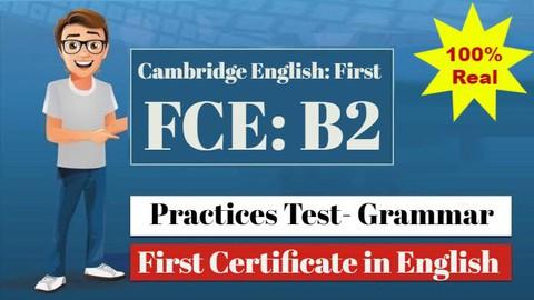 Cambridge English: First (FCE) B2: Practices Test- Grammar