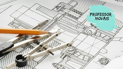 Bê a Bá do Desenho Técnico Mecânico -Leitura e Interpretação
