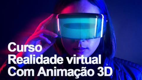 Curso de Realidade virtural com Animação 3D