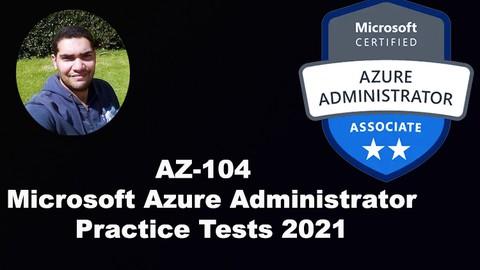 AZ-104 - Microsoft Azure Administrator Practice Tests 2021