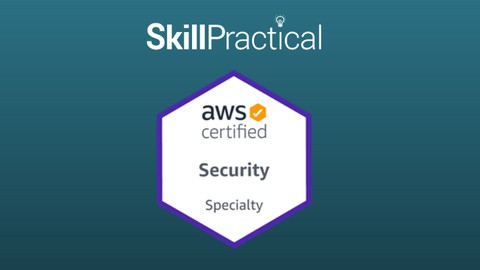 AWS Certified Security Specialty Exam 2021