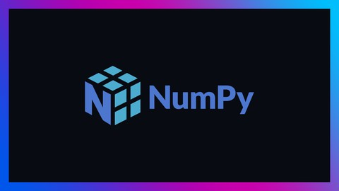 Complete NumPy course with applications 2021 - Python