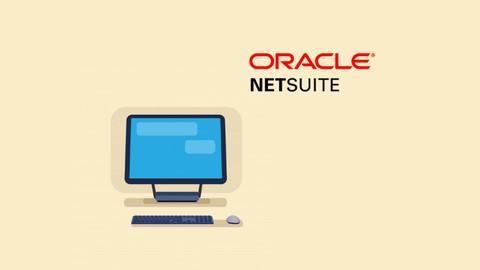 NetSuite Functional Ultimate Guide and Complete Course