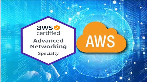 Amazon : AWS Certified Advanced Networking - Specialty 2021