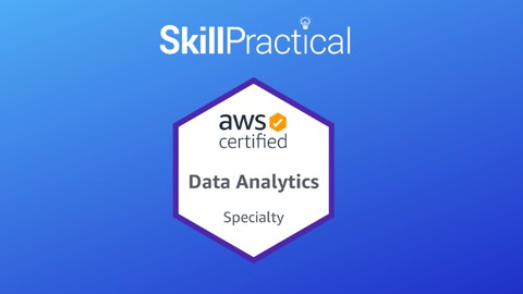 AWS Certified Data Analytics Specialty Exam (DAS-C01) 2021