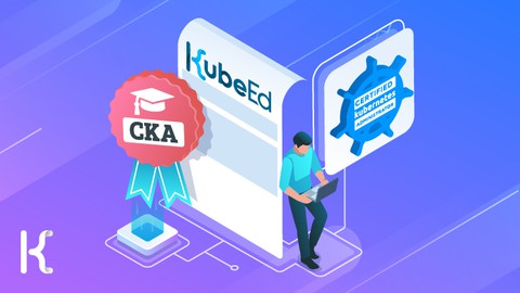 Ultimate CKA | Certified Kubernetes Administrator - NEW!