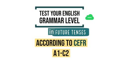 English Grammar Practice Test (Future Tenses) CEFR A1-C2
