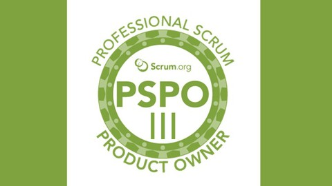 Professional Product Owner ™ level III (PSPO III) Exam Prep