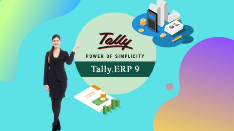 Tally ERP 9: Complete Course Beginners to Advanced Level
