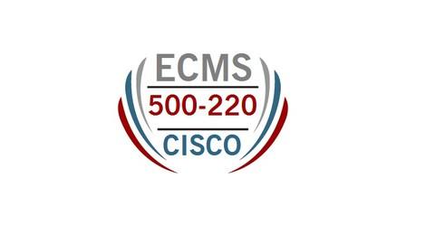Recent Updated 500-220 ECMS Exam Questions Practice Test