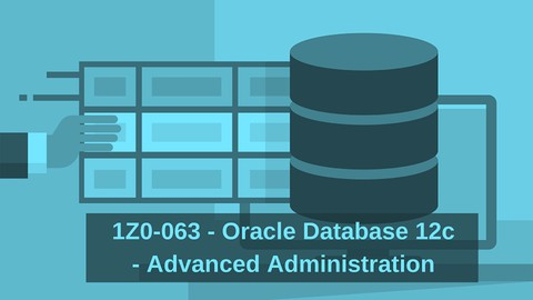 1Z0-063 || Oracle Database 12c: Advanced Administration Exam
