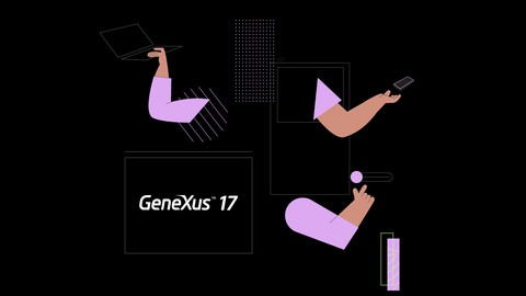 GeneXus 17 Fundamentals Course - Learn GeneXus from Scratch