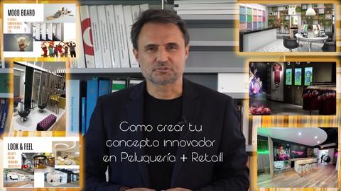 Como crear tu concepto innovador en Peluquería + Retail