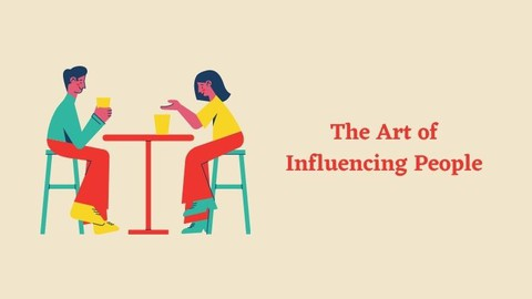 The Art of Influencing People