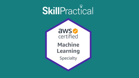AWS Machine Learning Specialty Certification Test 2021