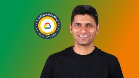 Google Cloud Developer - GCP Professional Certification 2021
