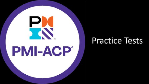 PMI ACP Exam -3 complete practice tests [UPDATED JULY 2021]