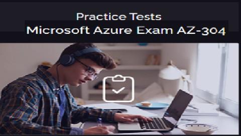 Practice Test AZ-304 - Microsoft Azure Architect Design