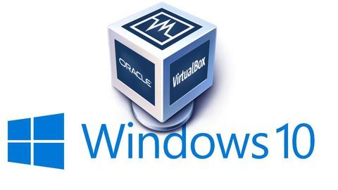 Instalación de Virtual Machine (VM) Windows 10 en VirtualBox