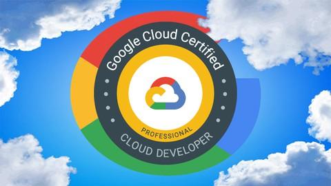 Google : Professional Cloud Developer Certification 2021
