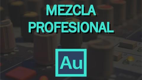 Mezcla Música Profesionalmente (Ingeniería de Audio)