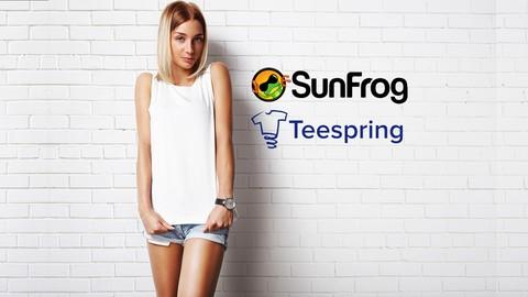 Set Up a T-Shirt Design Business on Tee Spring & SunFrog