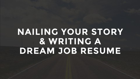 60 Minute Dream Job Resume & Personal Story Course