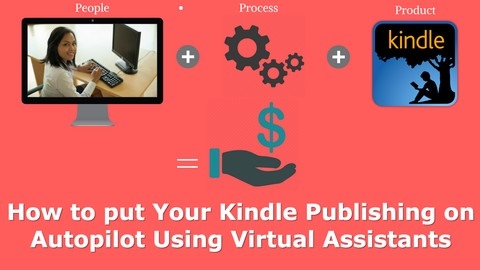 Amazon Kindle ebook Publishing -  Using a Virtual Assistant