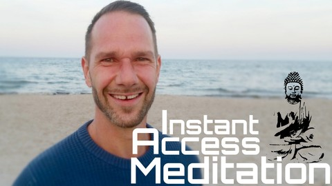 INSTANT ACCESS MEDITATION - FREEDOM, INNER PEACE, HAPPINESS