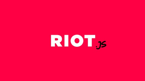 Master Riot v3: Learn Riot.js from Scratch
