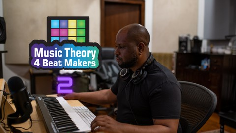 Music Theory For Beat Makers 2 - Popular Chord Progressions
