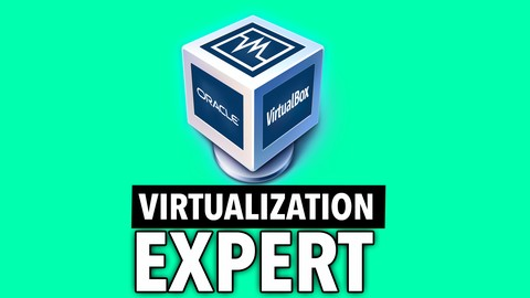 Virtualization Expert - Learn How to virtualize 7 OS