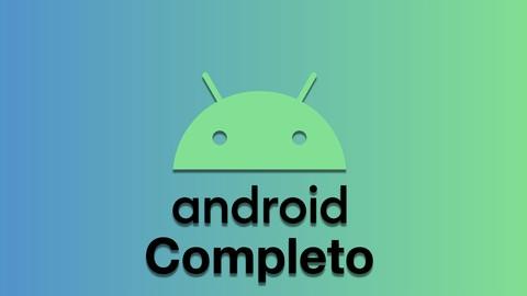 Android Completo: Aprende Creando Apps